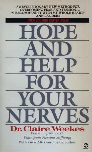 Claire Weekes' Hope and Help For Your Nerves