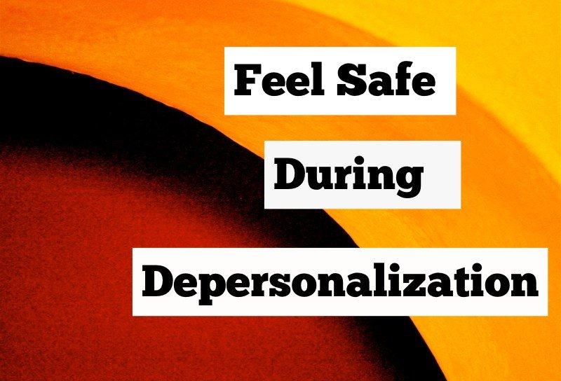 Depersonalization feel safe